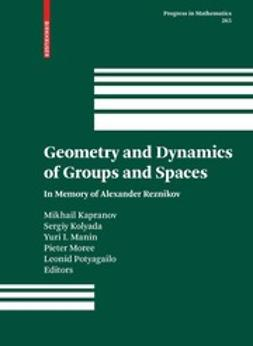 Kapranov, Mikhail - Geometry and Dynamics of Groups and Spaces, ebook