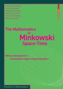 Boccaletti, Dino - The Mathematics of Minkowski Space-Time, ebook