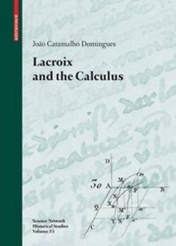 Domingues, João Caramalho - Lacroix and the Calculus, ebook