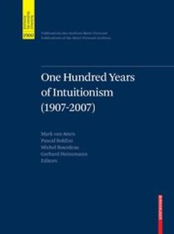 Atten, Mark - One Hundred Years of Intuitionism (1907–2007), ebook