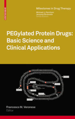 Veronese, Francesco M. - PEGylated Protein Drugs: Basic Science and Clinical Applications, ebook