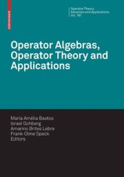 Bastos, Maria Amélia - Operator Algebras, Operator Theory and Applications, ebook