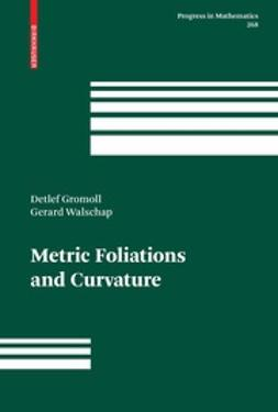 Gromoll, Detlef - Metric Foliations and Curvature, ebook