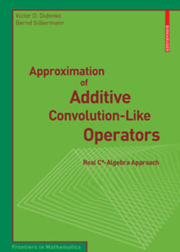 Didenko, Victor D. - Approximation of Additive Convolution-Like Operators, ebook
