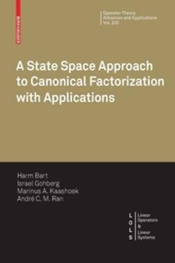 Bart, Harm - A State Space Approach to Canonical Factorization with Applications, ebook