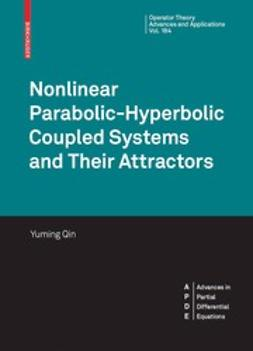 Qin, Yuming - Nonlinear Parabolic-Hyperbolic Coupled Systems and Their Attractors, ebook