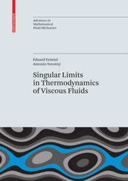 Feireisl, Eduard - Singular Limits in Thermodynamics of Viscous Fluids, ebook