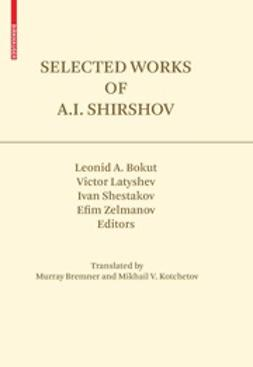 Bokut, Leonid - Selected Works of A.I. Shirshov, ebook