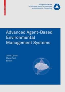 Cortés, Ulises - Advanced Agent-Based Environmental Management Systems, ebook