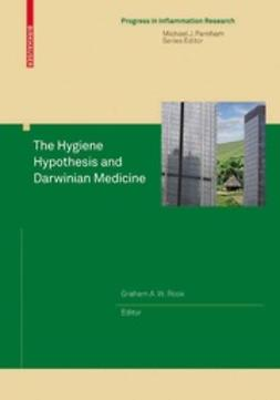 Rook, Graham A. W. - The Hygiene Hypothesis and Darwinian Medicine, e-kirja