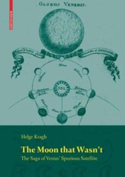 Kragh, Helge - The Moon that Wasn't, ebook