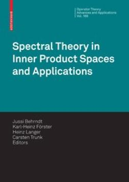 Behrndt, Jussi - Spectral Theory in Inner Product Spaces and Applications, ebook