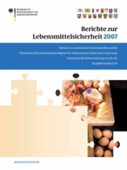 - Berichte zur Lebensmittelsicherheit 2007, ebook