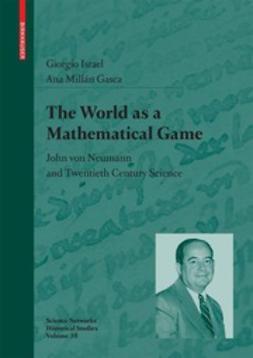 Israel, Giorgio - The World as a Mathematical Game, ebook