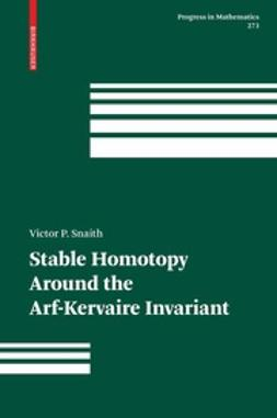 Snaith, Victor P. - Stable Homotopy Around the Arf-Kervaire Invariant, ebook