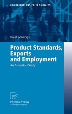 Acharyya, Rajat - Product Standards, Exports and Employment, e-kirja