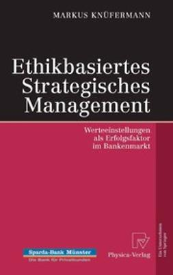 Knüfermann, Markus - Ethikbasiertes Strategisches Management, ebook