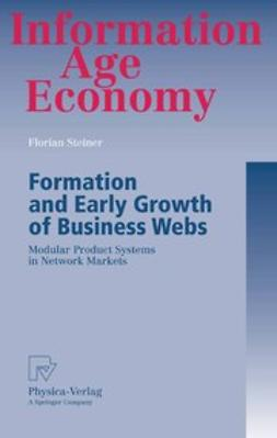Steiner, Florian - Formation and Early Growth of Business Webs, e-kirja