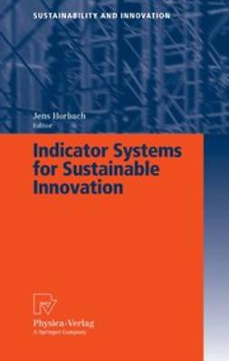 Horbach, Jens - Indicator Systems for Sustainable Innovation, ebook