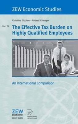 Elschner, Christina - The Effective Tax Burden on Highly Qualified Employers, ebook