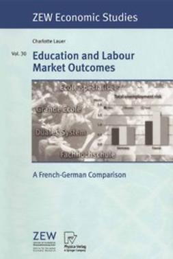 Lauer, Charlotte - Education and Labour Markets Outcomes, e-bok