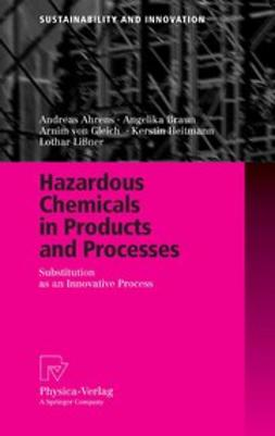 Ahrens, Andreas - Hazardous Chemicals in Products and Processes, ebook