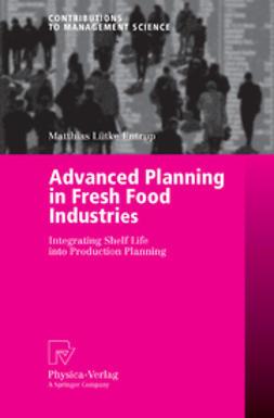 Entrup, Matthias Lütke - Advanced Planning in Fresh Food Industries, e-bok