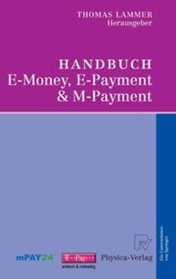 Lammer, Thomas - Handbuch E-Money, E-Payment & M-Payment, ebook