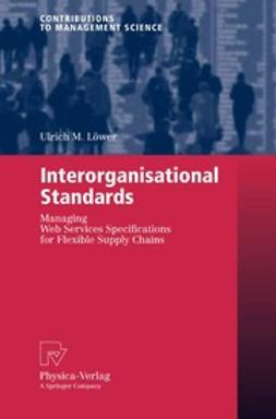 Löwer, Ulrich M. - Interorganisational Standards, ebook