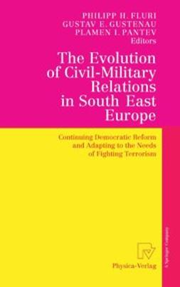 Felberbauer, Ernst. M. - The Evolution of Civil-Military Relations in South East Europe, ebook