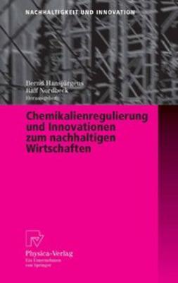 Hansjürgens, Bernd - Chemikalienregulierung und Innovationen zum nachhaltigen Wirtschaften, ebook