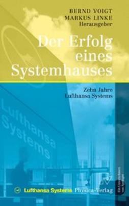 Linke, Markus - Der Erfolg eines Systemhauses, ebook