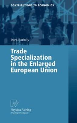 Borbély, Dora - Trade Specialization in the Enlarged European Union, e-bok