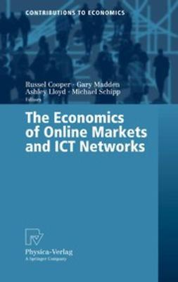 Cooper, Russel - The Economics of Online Markets and ICT Networks, e-bok