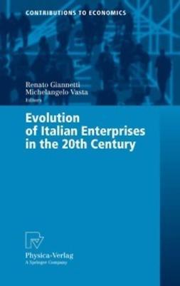 Giannetti, Renato - Evolution of Italian Enterprises in the 20th Century, ebook