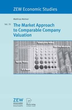 Meitner, Matthias - The Market Approach to Comparable Company Valuation, ebook