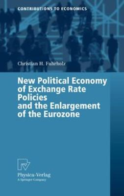 Fahrholz, Christian H. - New Political Economy of Exchange Rate Policies and the Enlargement of the Eurozone, e-bok