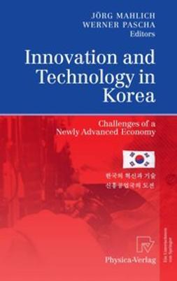 Mahlich, Jörg C. - Innovation and Technology in Korea, e-bok