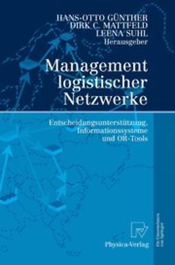 Günther, Hans-Otto - Management logistischer Netzwerke, ebook