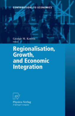 Korres, George M. - Regionalisation, Growth, and Economic Integration, e-bok