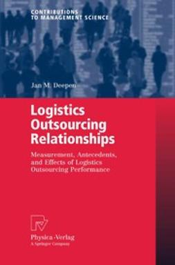 Deepen, Jan M. - Logistics Outsourcing Relationships, ebook