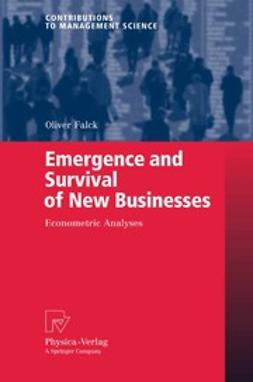 Falck, Oliver - Emergence and Survival of New Businesses, ebook