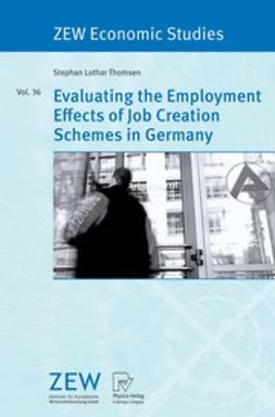 Thomsen, Stephan Lothar - Evaluating the Employment Effects of Job Creation Schemes in Germany, ebook
