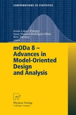 López-Fidalgo, Jesús - mODa 8 - Advances in Model-Oriented Design and Analysis, e-bok