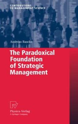 Rasche, Andreas - The Paradoxical Foundation of Strategic Management, ebook
