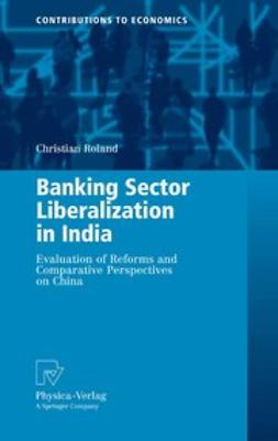 Roland, Christian - Banking Sector Liberalization in India, ebook