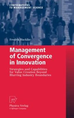 Hacklin, Fredrik - Management of Convergence in Innovation, ebook