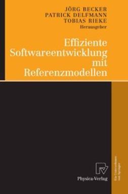 Becker, Jörg - Effiziente Softwareentwicklung mit Referenzmodellen, ebook