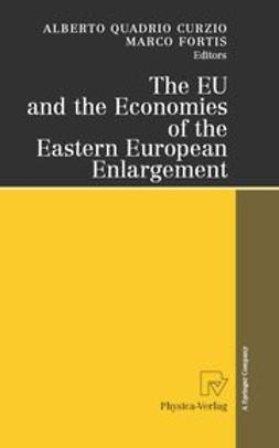 Curzio, Alberto Quadrio - The EU and the Economies of the Eastern European Enlargement, e-bok