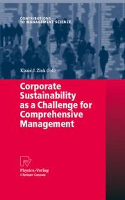 Zink, Klaus J. - Corporate Sustainability as a Challenge for Comprehensive Management, ebook